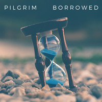 Pilgrim - Borrowed