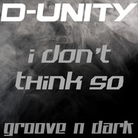 D-Unity - I Don't Think So
