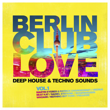 Various Artists - Berlin Club Love Vol. 1 - Deep House & Techno Sounds