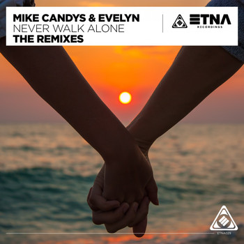Mike Candys & Evelyn - Never Walk Alone (The Remixes)