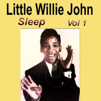 Little Willie John - Little Willie John Sleep, Vol. 1