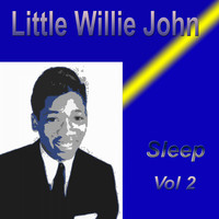 Little Willie John - Little Willie John Sleep, Vol. 2