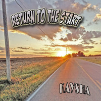 Kaysha - Return to the Start