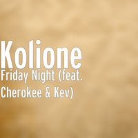 Cherokee - Friday Night (feat. Cherokee & Kev)