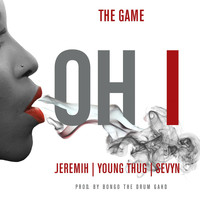 The Game - Oh I (feat. Jeremih, Young Thug, Sevyn)