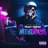 Keak Da Sneak - Withdrawl (Explicit)