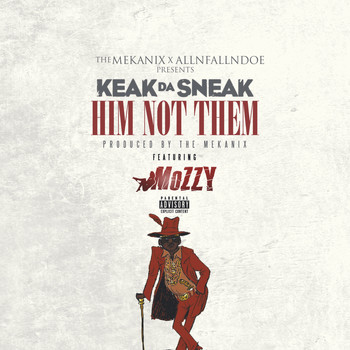 Keak Da Sneak - Him Not Them (feat. Mozzy) (Explicit)