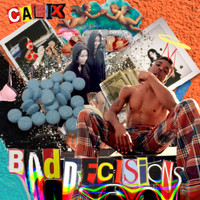 Calix - Bad Decisions