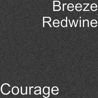 Breeze Redwine - Courage
