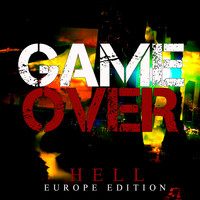 Hell - Game Over (Europe Edition)