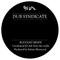 Dub Syndicate - Boggled Minds