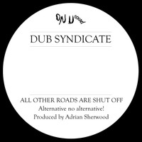 Dub Syndicate - All Other Roads Are Shut Off