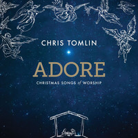 Chris Tomlin - Adore: Christmas Songs Of Worship (Deluxe Edition/Live)