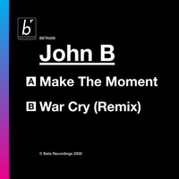 John B - Make the Moment / War Cry
