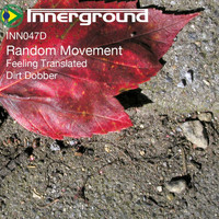 Random Movement - Dirt Dobber / Feeling Translated