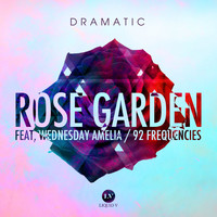 dRamatic - Rose Garden / 92 Frequencies