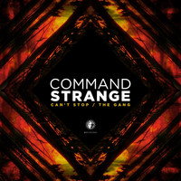 Command Strange - Can't Stop / The Gang