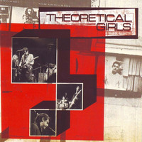 Theoretical Girls - Theoretical Girls