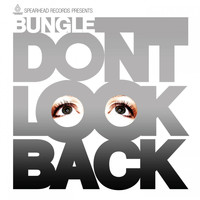 Bungle - Don't Look Back