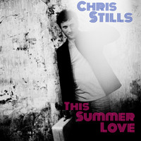 Chris Stills - This Summer Love
