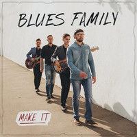 BLUES FAMILY - Make It