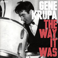 Gene Krupa - The Way It Was