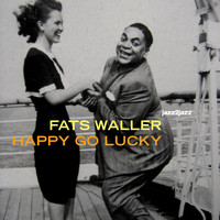 Fats Waller - Happy Go Lucky