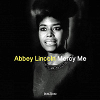Abbey Lincoln - Mercy Me