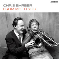 Chris Barber - From Me to You - Classic Concerts