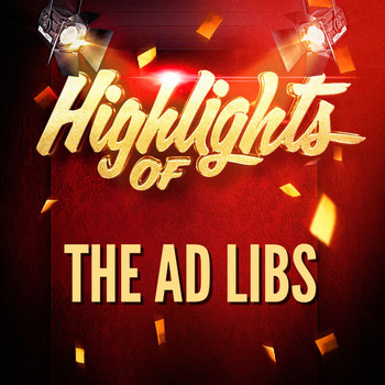THE AD LIBS - Highlights of The Ad Libs