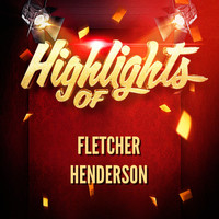Fletcher Henderson - Highlights of Fletcher Henderson