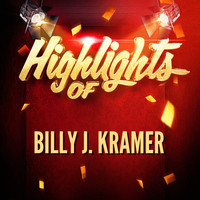Billy J. Kramer - Highlights of Billy J. Kramer