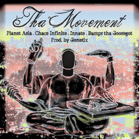 Planet Asia - Tha Movement (feat. Chace Infinite, Innate & Bumps tha Goosegot)