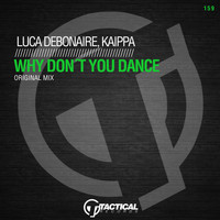 Luca Debonaire & Kaippa - Why Don't You Dance
