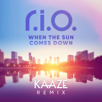 R.I.O. - When the Sun Comes Down (Kaaze Remix)