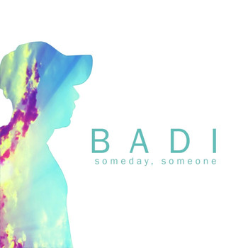 Badi - Someday, Someone