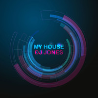 Dj Jones - My House