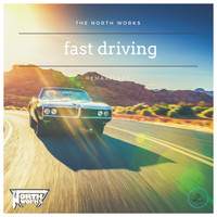The North Works - Fast Driving (Remastered)