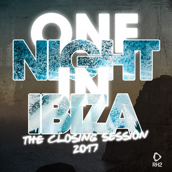 Various Artists - One Night in Ibiza - The Closing Session 2017