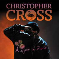 Christopher Cross - A Night in Paris (Live)