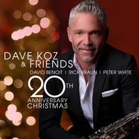 Dave Koz - Dave Koz and Friends 20th Anniversary Christmas