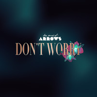 The Sound of Arrows - Don't Worry