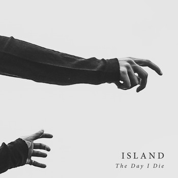 Island - The Day I Die