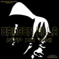 Dragon Killa - NvP Ka Vini (Super X4 Riddim)