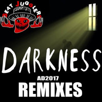 Beatjugglers - Darkness Ad2017 Remixes