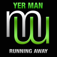 Yer Man - Running Away