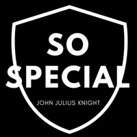 John Julius Knight - So Special