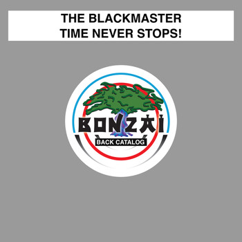 The Blackmaster - Time Never Stops!