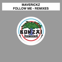 Maverickz - Follow Me - Remixes