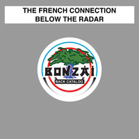The French Connection - Below The Radar